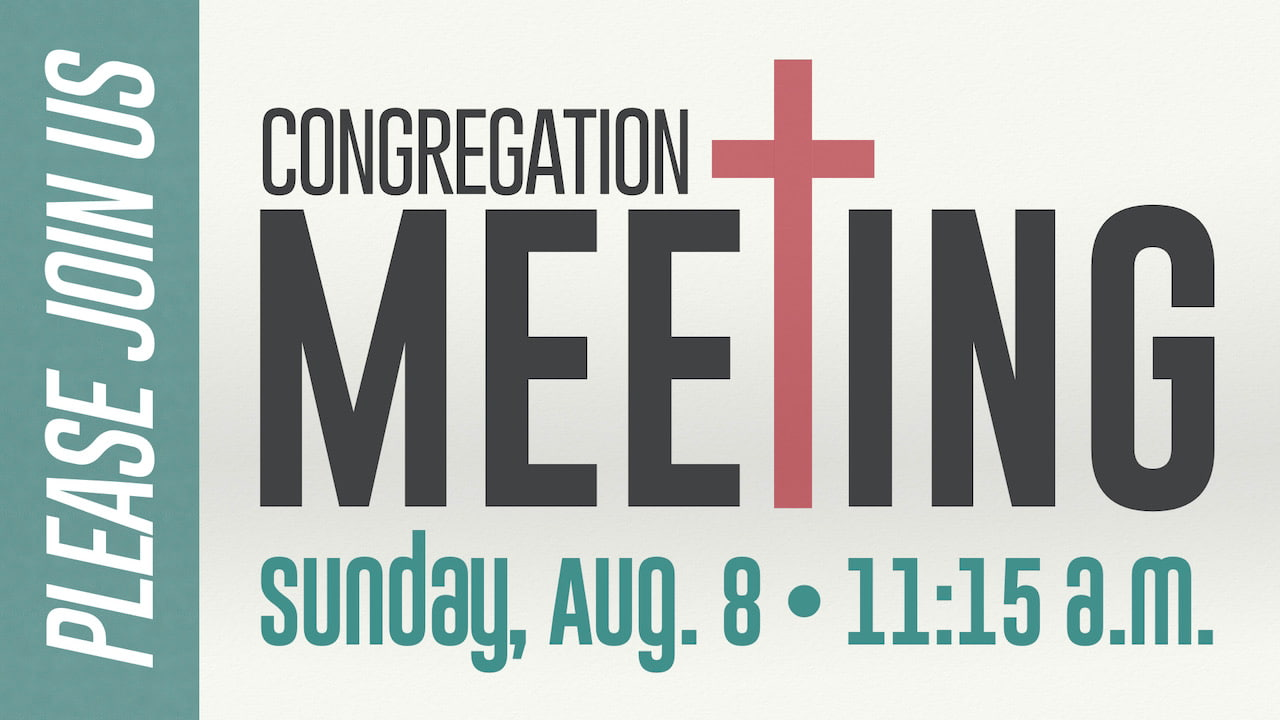 Resurrection Congregation Meeting on Sunday, Aug. 8 at 11:15 a.m.