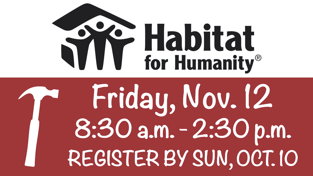Sign-up by Sunday, Oct. 10 to Help with RLC's Habitat for Humanity Workday on Friday, Nov. 12 from 8:30 a.m. - 2:30 p.m.