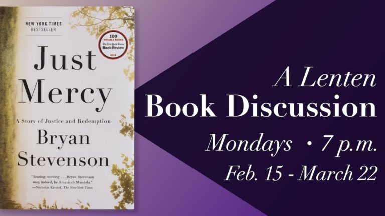 Just Mercy: A Lenten Book Discussion on Mondays at 7 p.m. from Feb. 15 to March 22