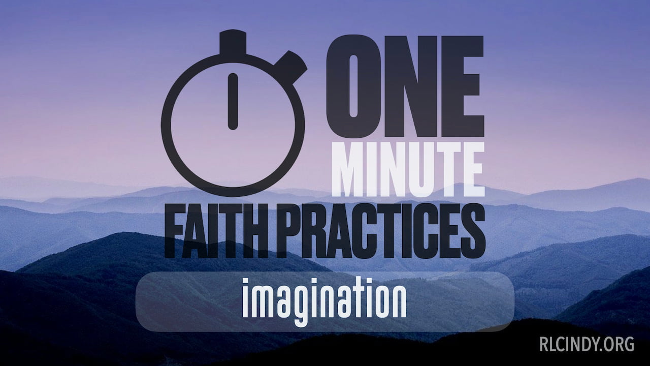 One Minute Faith Practice: Imagination