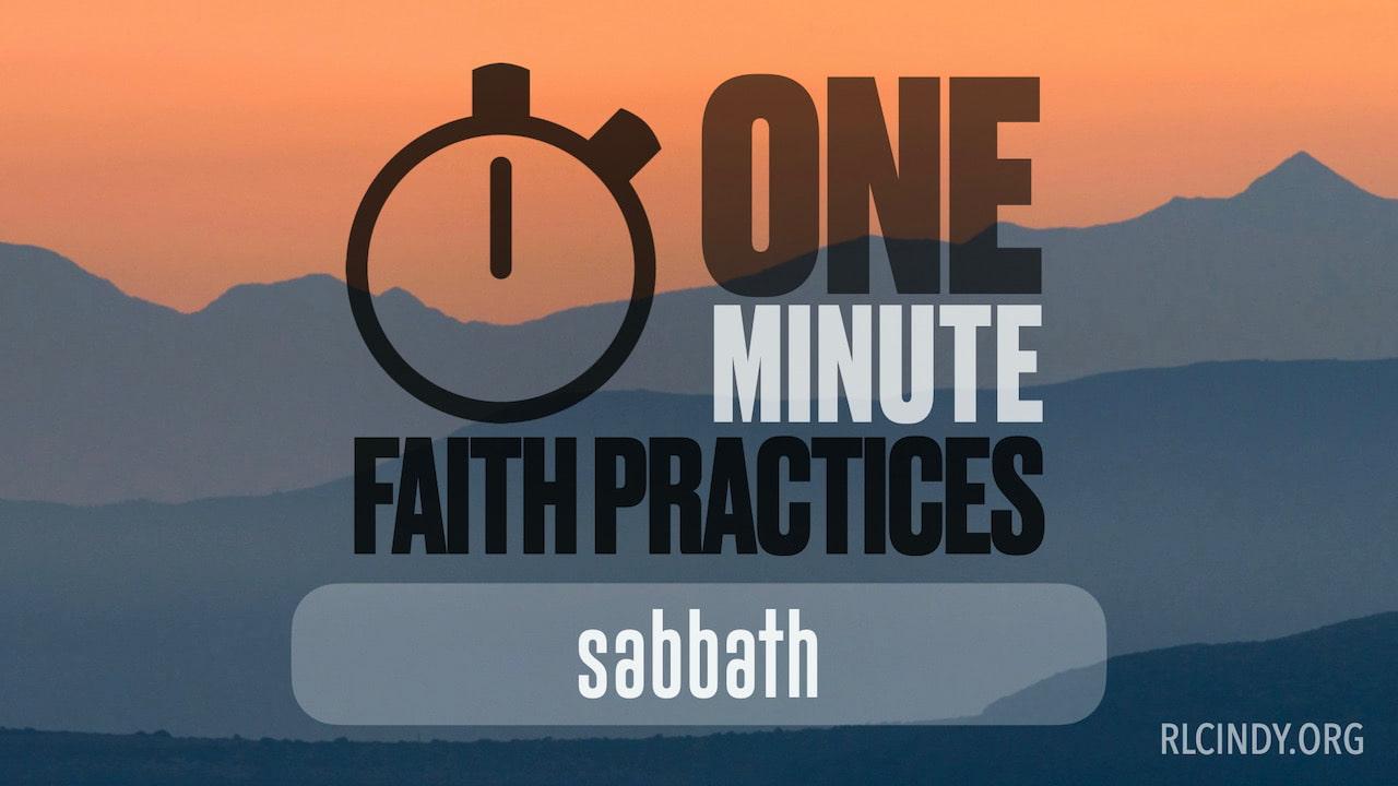 One Minute Faith Practice: Sabbath