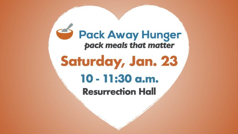 Pack Away Hunger Meal Packing Event at RLC on Saturday, Jan. 23 from 10-11:30 a.m. in Resurrection Hall