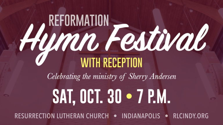 RLC Reformation Hymn Festival with Reception Celebrating the Ministry of Sherry Andersen on Saturday, Oct. 30 at 7 p.m.