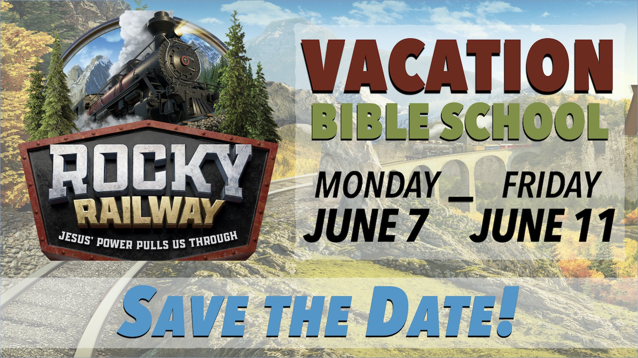 Save the Date: Rocky Railway Vacation Bible School with RLC, Monday, June 7 thru Friday, June 11